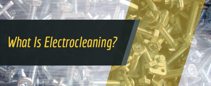 What is Electrocleaning? - Sharretts Plating Company BLOG