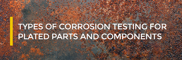 Types Of Corrosion Testing For Plated Parts Sharretts