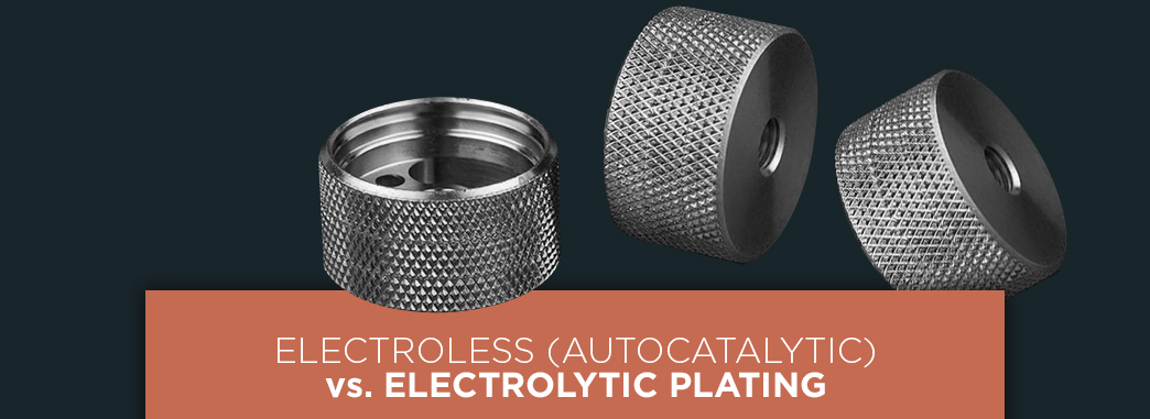 Electroless Autocatalytic vs Electrolytic Plating