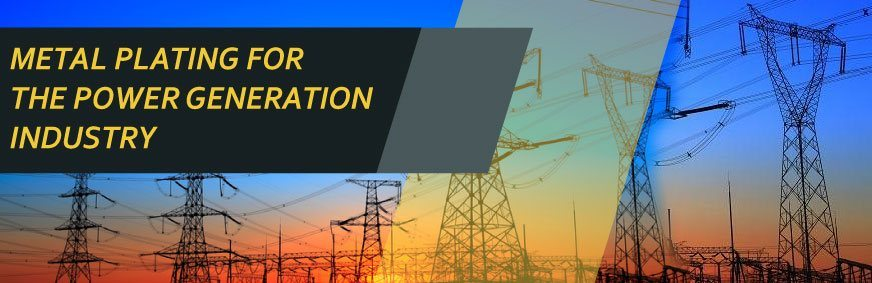 plating for the power generation industry