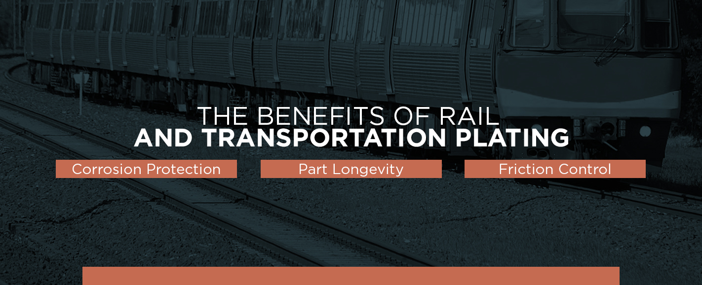 Electroplating Services for Rail and Transportation Industry