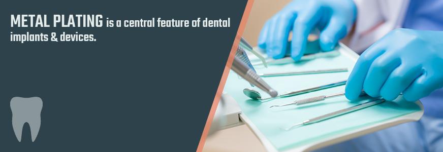 Plating for Dental Industry | Plating for Dental Prostheses